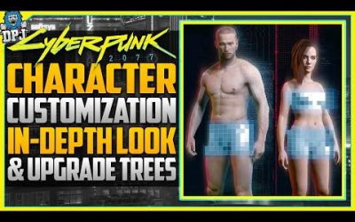 Cyberpunk 2077 – In-Depth Look At Character Customization / Upgrades / Cyberware / Skill trees Guide