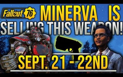 Fallout 76 Minerva Is Selling This Weapon! Vendor Location – September 20th – 22nd